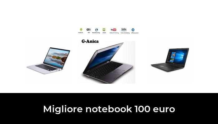 30 Migliore Notebook 100 Euro nel 2020: dopo aver ricercato  opzioni