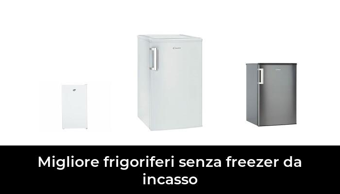 45 Migliore Frigoriferi Senza Freezer Da Incasso nel 2021: dopo aver ricercato 36 opzioni