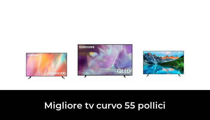 47 Migliore Tv Curvo 55 Pollici nel 2021: dopo aver ricercato 95 opzioni