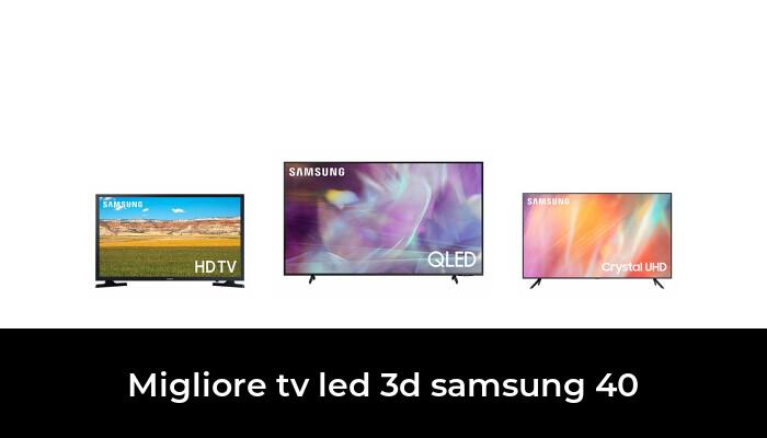 45 Migliore Tv Led 3d Samsung 40 nel 2021: dopo aver ricercato 97 opzioni